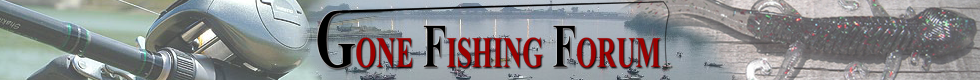 Gone Fishing Forum - For Bass, Crappie, Catfish, Stripers...